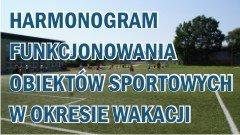 Harmonogram Funkcjonowania Obiektów Sportowych W Okresie Wakacji
